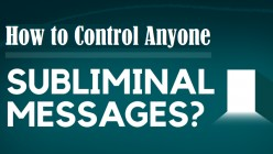 Subliminal Psychology: Persuade Anyone to Do What You Want