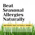 How to Beat Seasonal Allergies Naturally: Methods That Actually Work