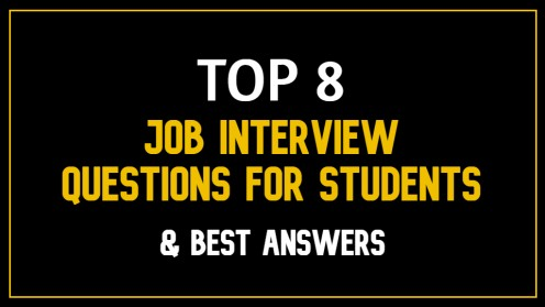 Top 8 Job Interview Questions for Students and Best Answers