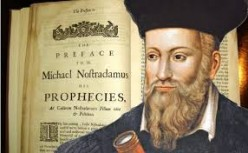 Nostradamus:  He Predicted and Prophesied
