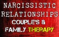 Narcissistic Relationships: Family & Couples Therapy