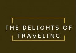The Delights of Traveling: Tips for Traveling Alone