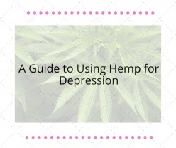 A Guide to Using Hemp for Depression