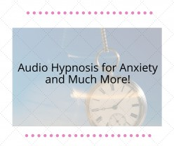 Audio Hypnosis for Anxiety and Much More!