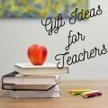 The 6 Best Gift Ideas for Teachers or Professors