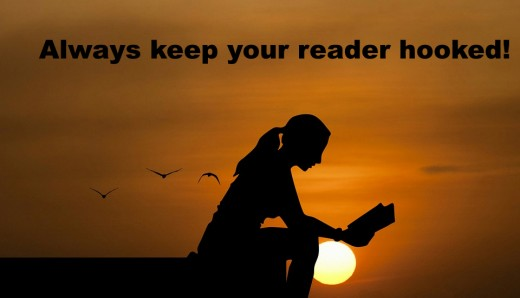 Always keep your reader hooked!