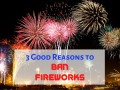 3 Good Reasons to Ban Fireworks in the U.S.