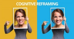Cognitive Re-framing: A Useful Skill for Managing Life