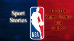 10 NBA Superteams That Failed