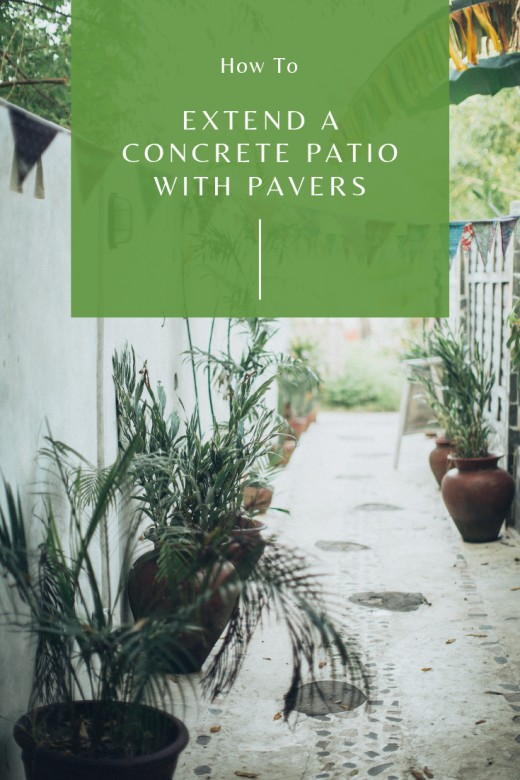 How to Extend Your Concrete Patio With Pavers | Dengarden