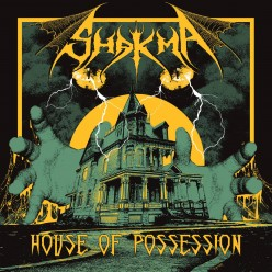 Review of the Album House of Possession by Norwegian Thrash Metal Band Shakma