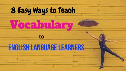 8 Super Strategies to Teach Vocabulary to English Language Students