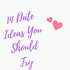 14 Amazing Date Ideas You Should Try