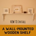 How to Measure and Install a Wooden Shelf With Brackets