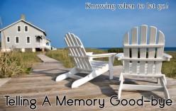 Telling a Memory Good-bye
