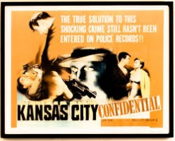 Kansas City Confidential (1952): A Movie Review