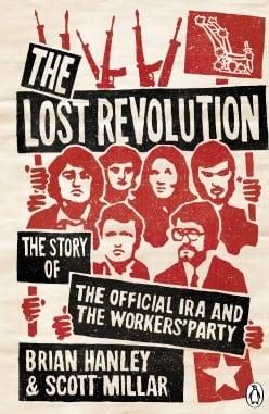 The Lost Revolution by Brian Hanley and Scott Millar