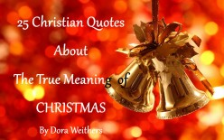 25 Christian Quotes About the True Meaning of Christmas
