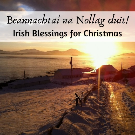 Read some Irish (Gaelic) Christmas blessings and poems, and learn about Christmastime in Ireland.