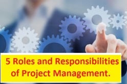 5 Roles and Responsibilities of Project Management.