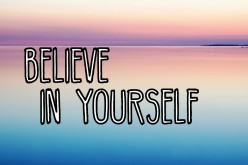 The First Secret of Success: Believe in Yourself