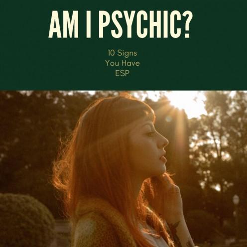 Am I Psychic? 10 Signs of Sixth Sense