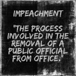 Impeachment: What It Is and What It Is Not