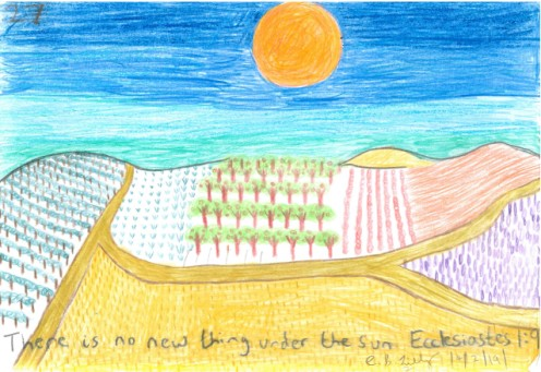 There is no new thing under the Sun, Ecclesiastes 1 : 9, drawn on Monday the 4th of February, 2019.