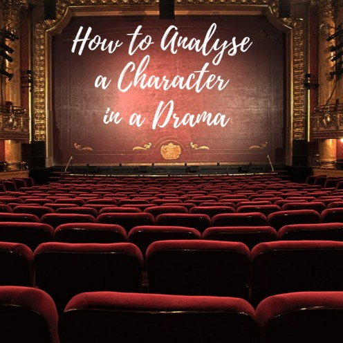 How to Analyse a Character in a Drama for Actors