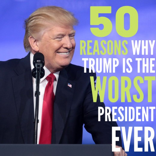 50 Reasons Why Trump Is the Worst President Ever