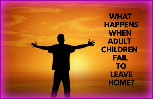 When children stay in the family home well into adulthood, many problems ensue.