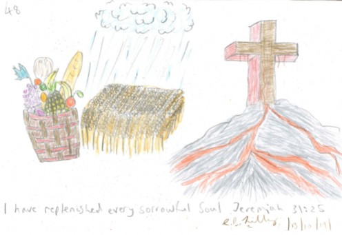 I have replenished every sorrowful soul, Jeremiah 31 : 25, drawn 13th day of October, 2019.