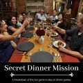 How to Play Secret Dinner Mission