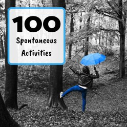 100 Fun and Spontaneous Things to Do When You're Bored