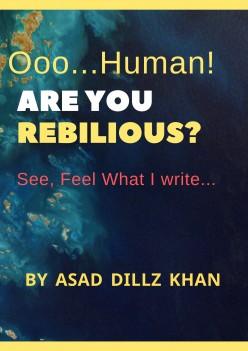 Ooo Human! Are you REBILIOUS?