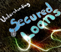 Understanding Secured Loans