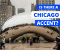 The Chicago Accent, Slang, and Culture