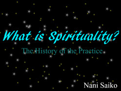 What Is Spirituality? - a Brief History of the Practice