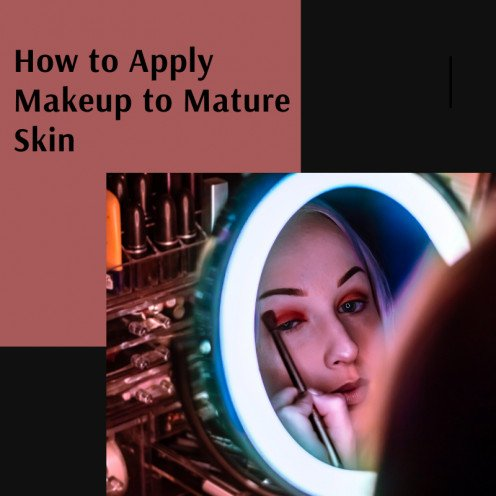 How to Apply Makeup to Mature Skin