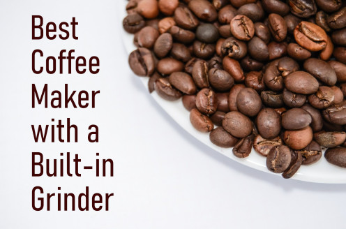 2019's 3 Best Coffee Makers That Have a Built-In Grinder