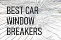 2019's Best 3 Emergency Window Breakers for Cars