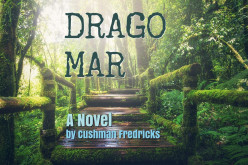 Drago Mar: a Novel by Cushman Fredricks (Part 1)
