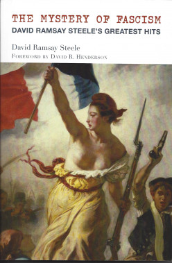 Book Review: 'The Mystery of Fascism' by David Ramsay Steele