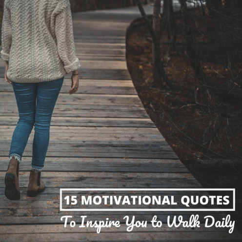 Motivational Quotes to Inspire You to Walk Regularly