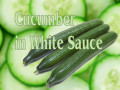 How to Make the Best Cucumber in White Sauce