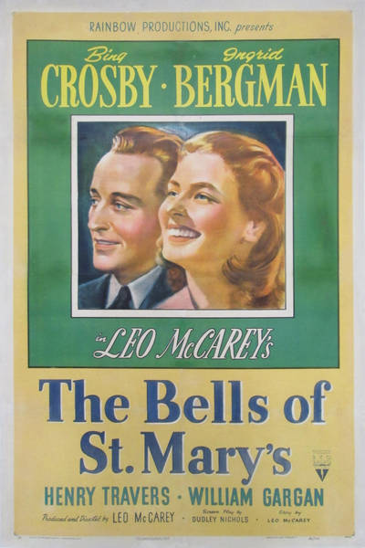 The Bells of St. Marys directed by Leo McCarey and starring Bing Crosby and Ingrid Bergman