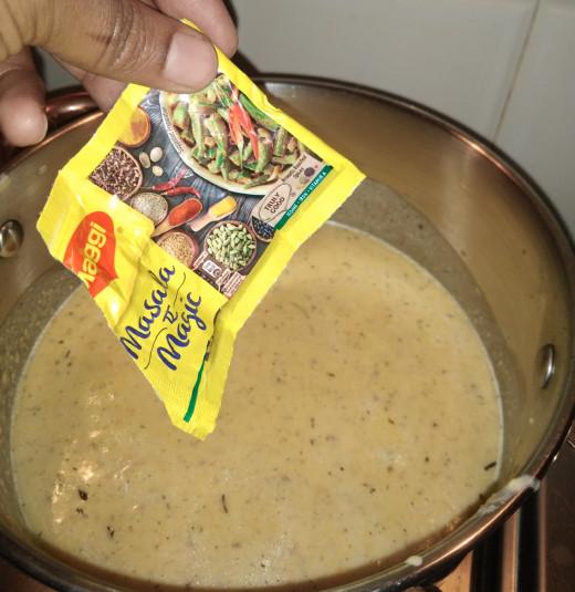 Add 1-2 teaspoons of maggi masala (masala-e-magic).