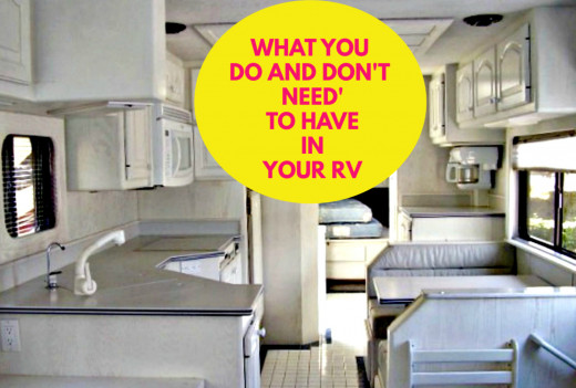 Get rid of the things you don't need or don't use so that your RV will be safer and more comfortable.