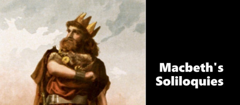 Macbeth's Soliloquies Listed and Explained