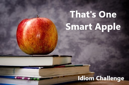 Smart Apple: to be intelligent or clever.